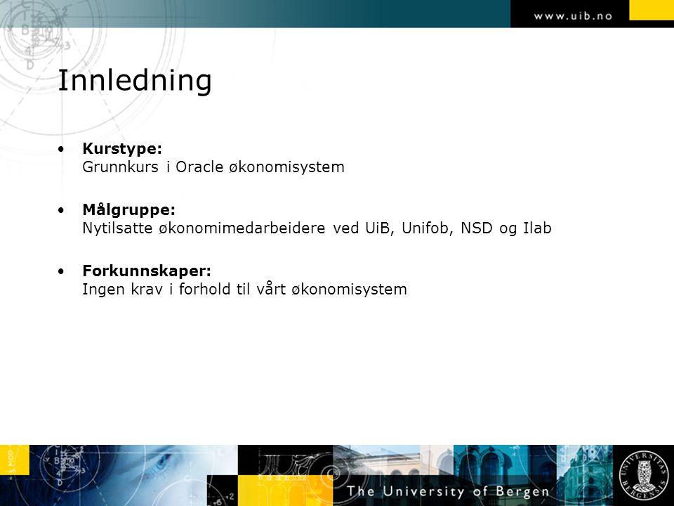 Innledning Kurstype: Grunnkurs i Oracle økonomisystem