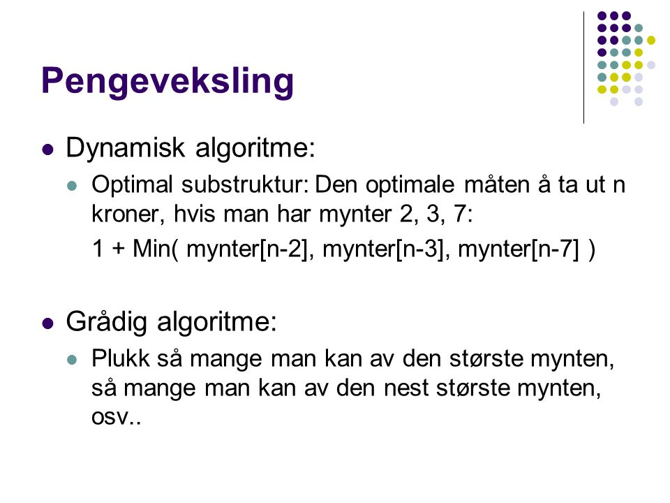 Pengeveksling Dynamisk algoritme: Grådig algoritme:
