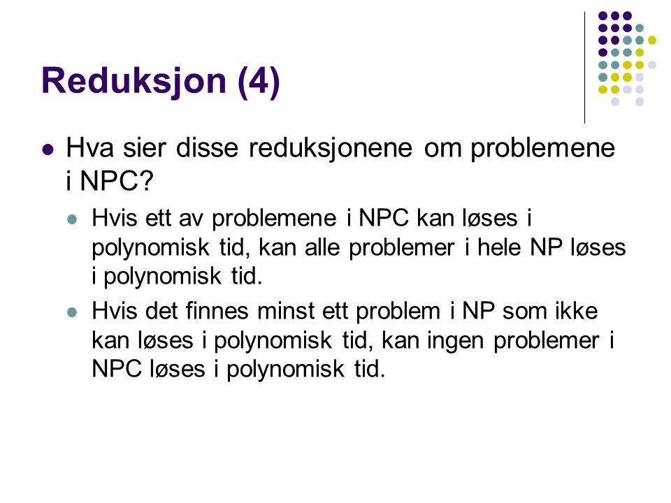 Reduksjon (4) Hva sier disse reduksjonene om problemene i NPC