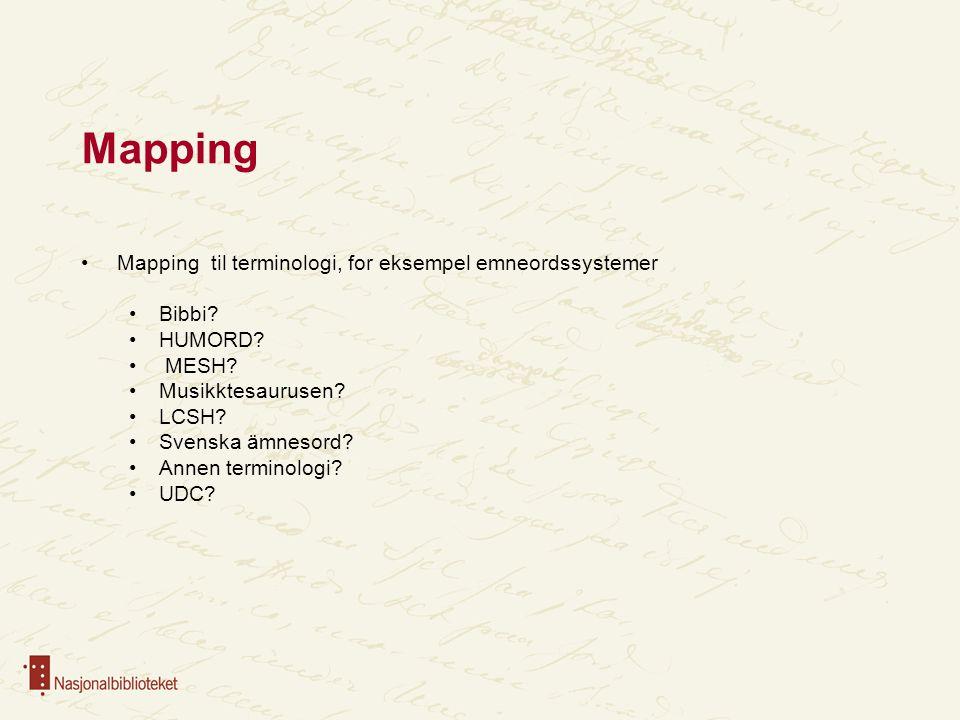 Mapping Mapping til terminologi, for eksempel emneordssystemer Bibbi