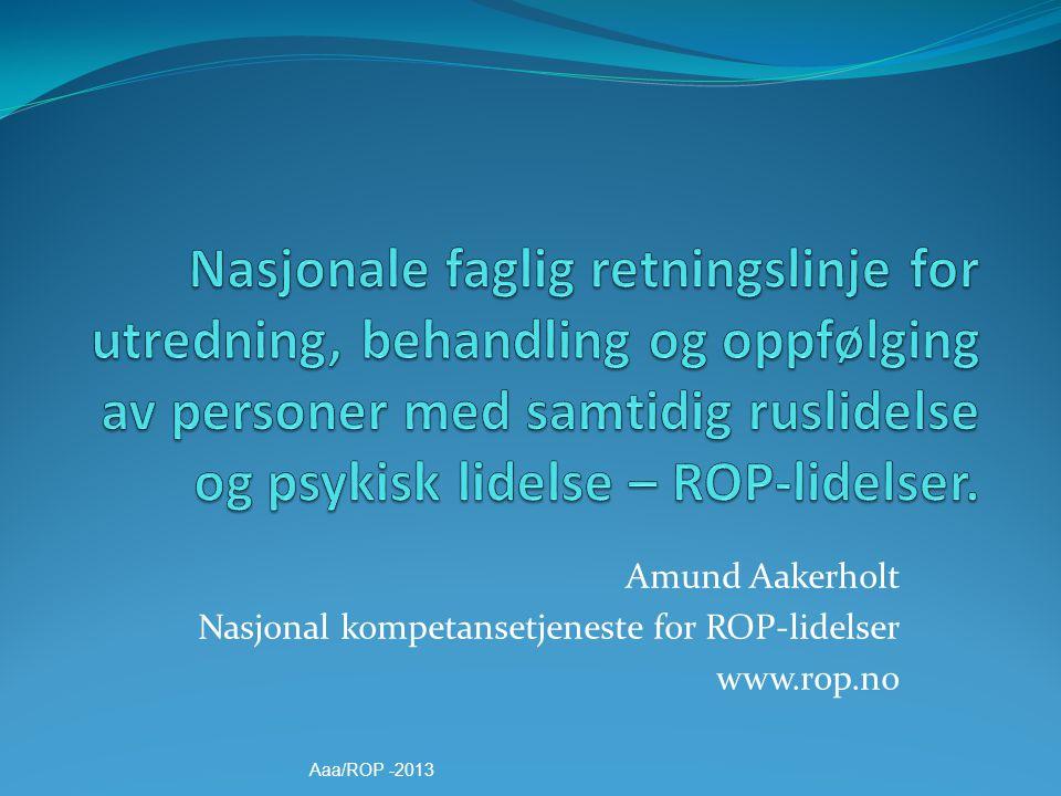 Nasjonale faglig retningslinje for utredning, behandling og oppfølging av personer med samtidig ruslidelse og psykisk lidelse – ROP-lidelser.