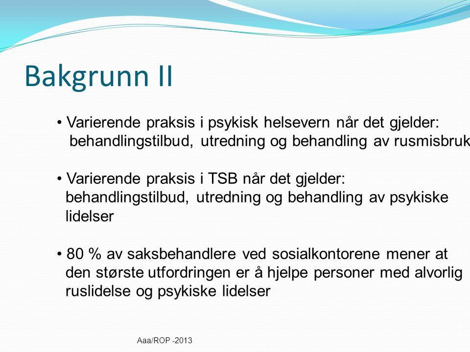 Bakgrunn II Varierende praksis i psykisk helsevern når det gjelder: