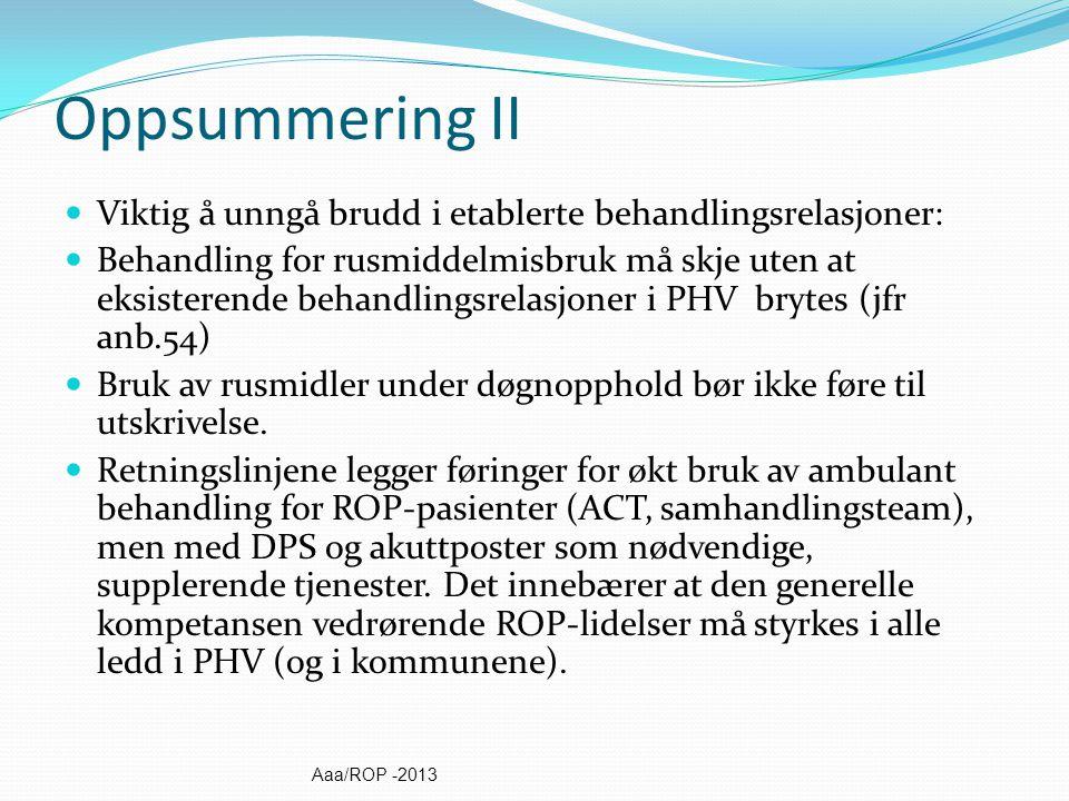 Oppsummering II Viktig å unngå brudd i etablerte behandlingsrelasjoner: