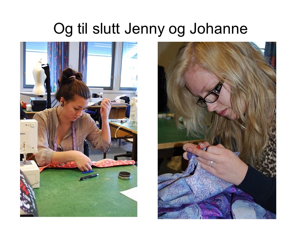 Og til slutt Jenny og Johanne