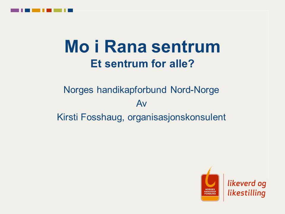 Mo i Rana sentrum Et sentrum for alle