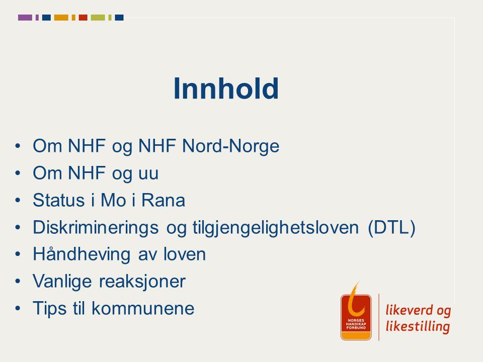 Innhold Om NHF og NHF Nord-Norge Om NHF og uu Status i Mo i Rana