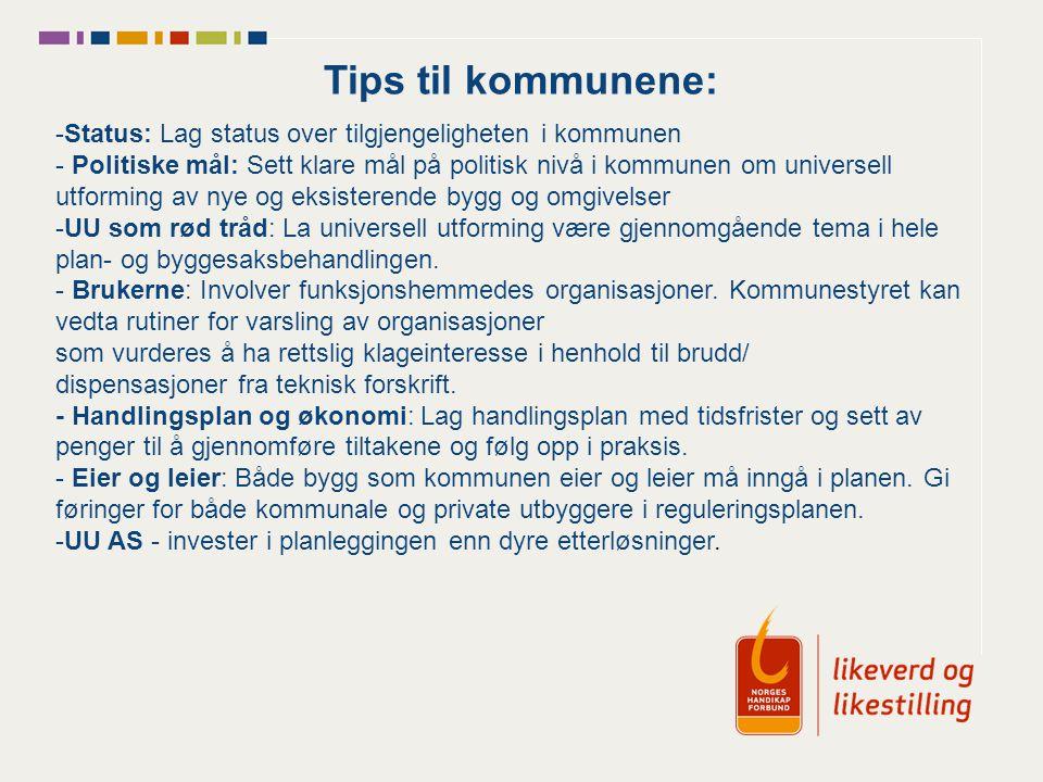 Tips til kommunene: Status: Lag status over tilgjengeligheten i kommunen.