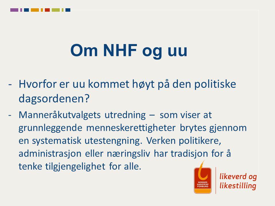 Om NHF og uu Hvorfor er uu kommet høyt på den politiske dagsordenen