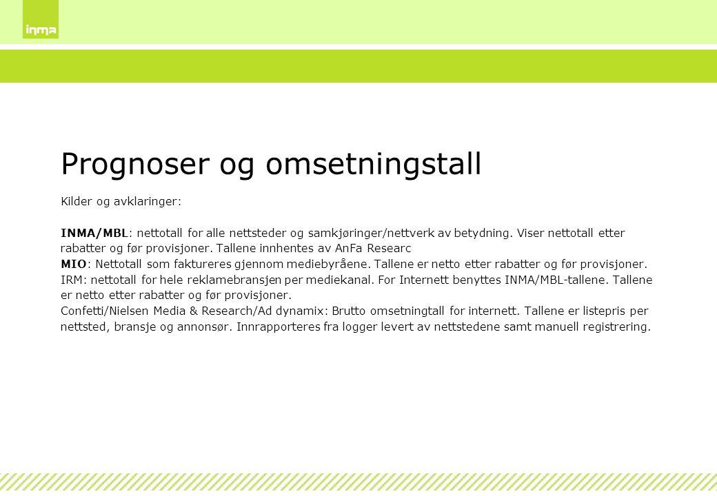 Prognoser og omsetningstall Kilder og avklaringer: INMA/MBL: nettotall for alle nettsteder og samkjøringer/nettverk av betydning.