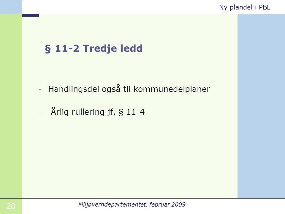 § 11-2 Tredje ledd Handlingsdel også til kommunedelplaner