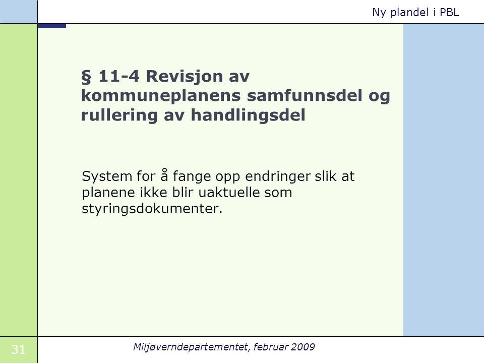 § 11-4 Revisjon av kommuneplanens samfunnsdel og rullering av handlingsdel