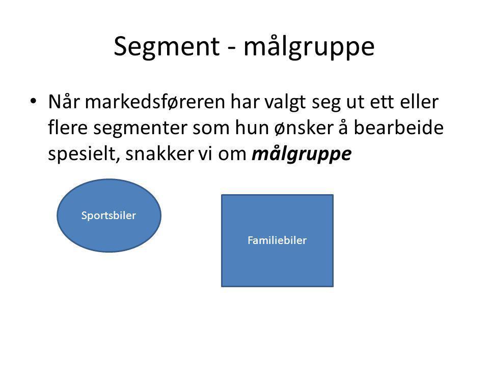 Segment - målgruppe Når markedsføreren har valgt seg ut ett eller flere segmenter som hun ønsker å bearbeide spesielt, snakker vi om målgruppe.