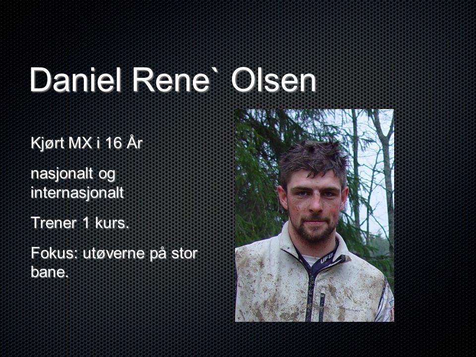 Daniel Rene` Olsen Kjørt MX i 16 År nasjonalt og internasjonalt