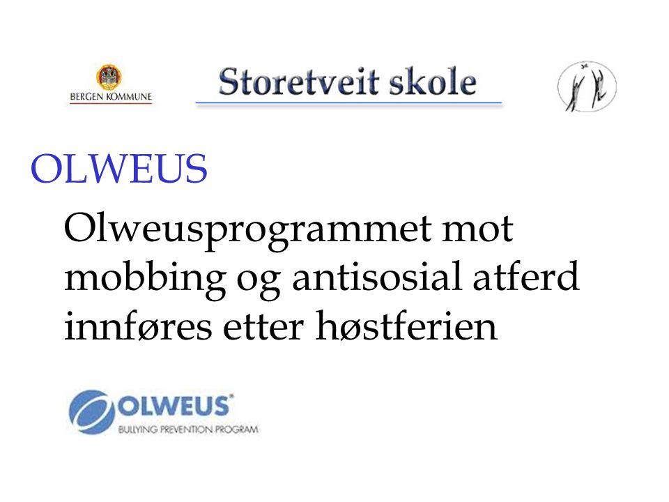 OLWEUS Olweusprogrammet mot mobbing og antisosial atferd innføres etter høstferien 11