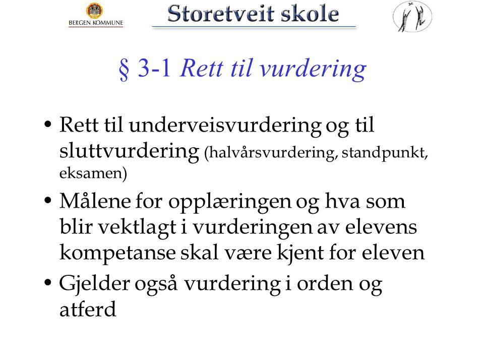§ 3-1 Rett til vurdering Rett til underveisvurdering og til sluttvurdering (halvårsvurdering, standpunkt, eksamen)
