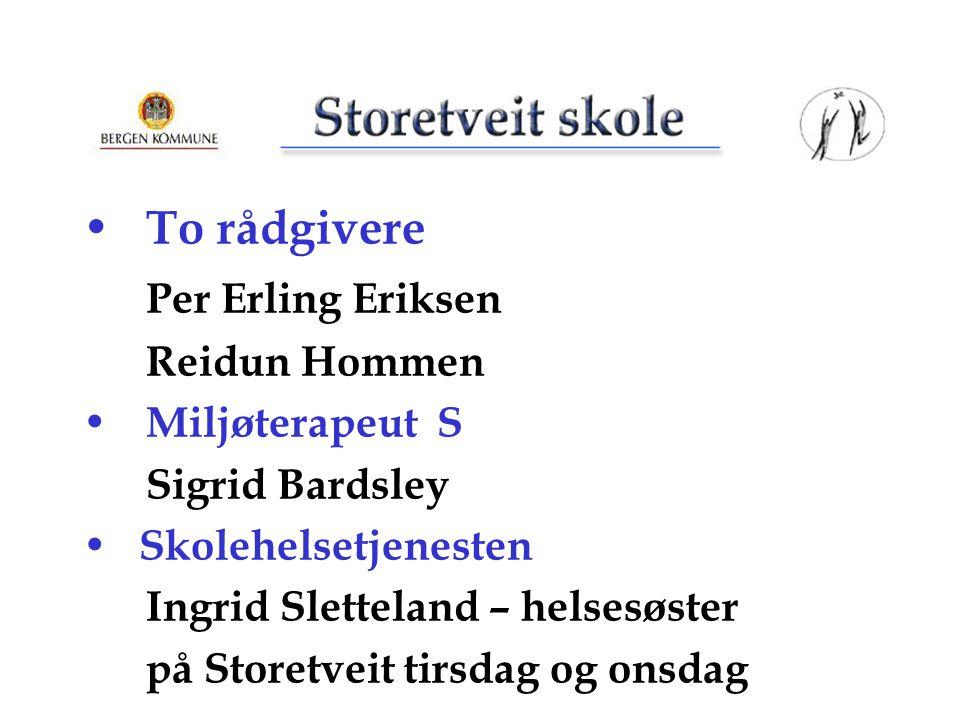 To rådgivere Per Erling Eriksen Reidun Hommen Miljøterapeut S
