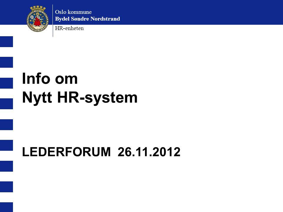 Info om Nytt HR-system LEDERFORUM 26.11.2012 Oslo kommune