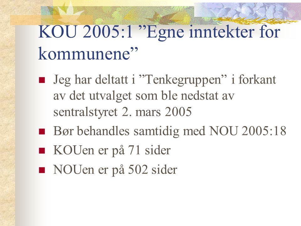 KOU 2005:1 Egne inntekter for kommunene