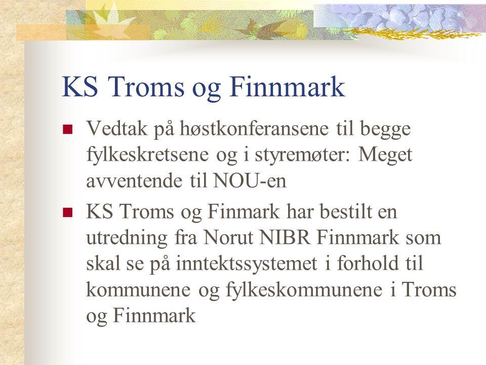 KS Troms og Finnmark Vedtak på høstkonferansene til begge fylkeskretsene og i styremøter: Meget avventende til NOU-en.