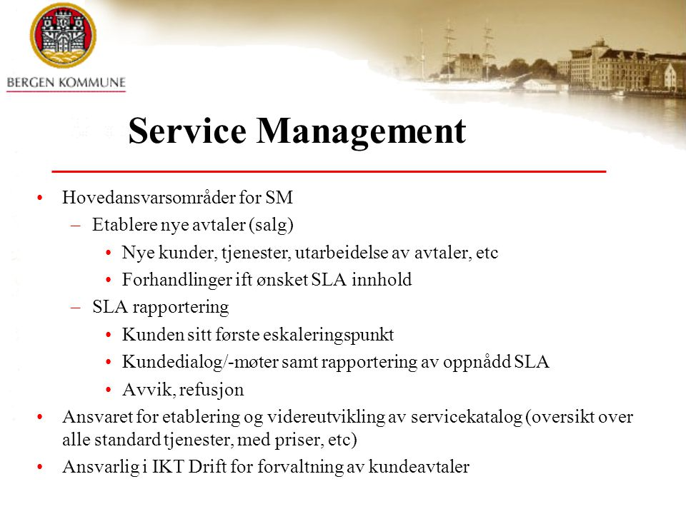 Service Management Hovedansvarsområder for SM