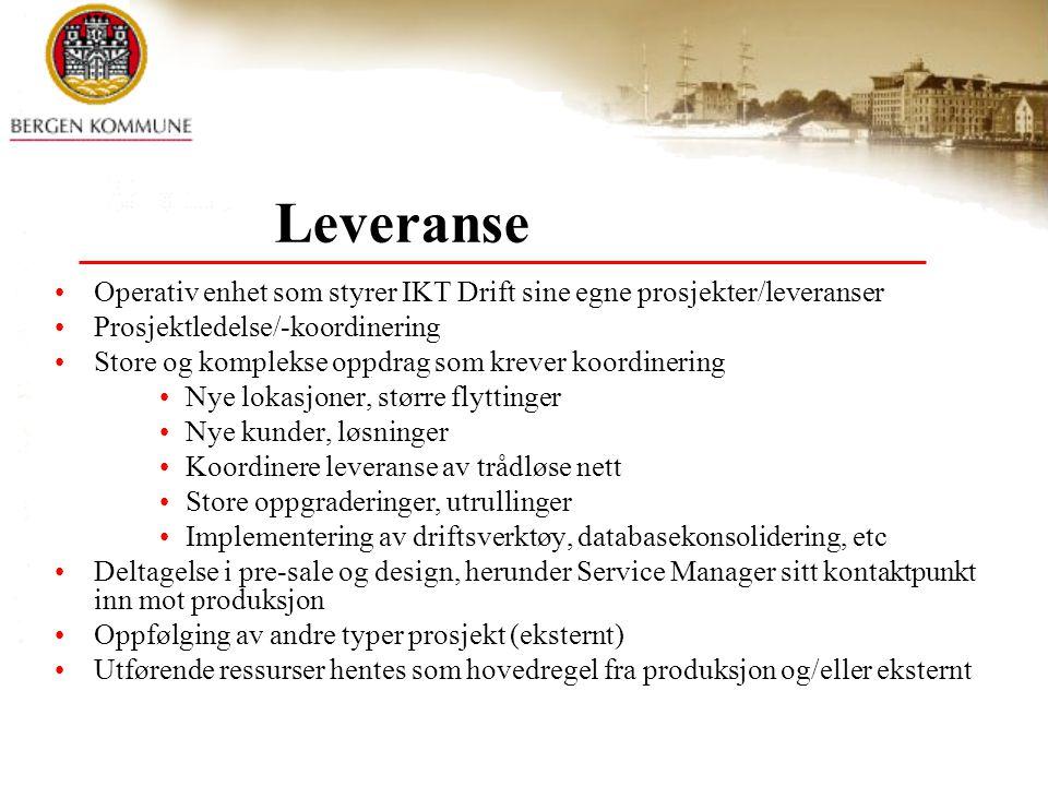 Leveranse Operativ enhet som styrer IKT Drift sine egne prosjekter/leveranser. Prosjektledelse/-koordinering.