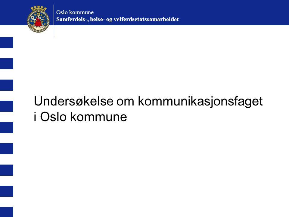 Undersøkelse om kommunikasjonsfaget i Oslo kommune