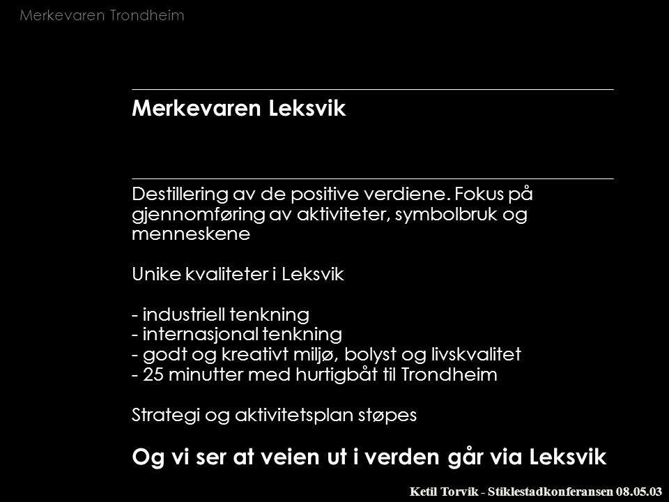 Og vi ser at veien ut i verden går via Leksvik