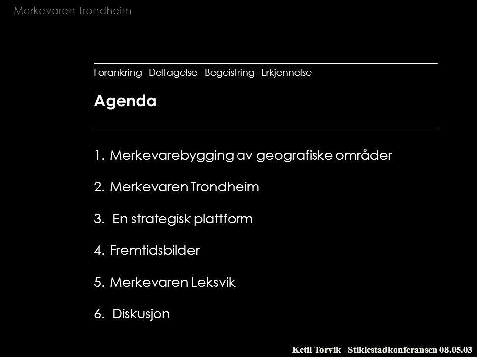 Forankring - Deltagelse - Begeistring - Erkjennelse Agenda