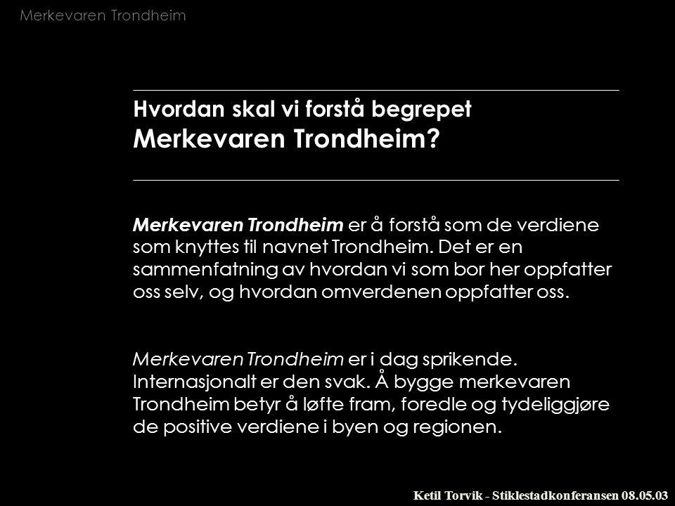 Hvordan skal vi forstå begrepet Merkevaren Trondheim