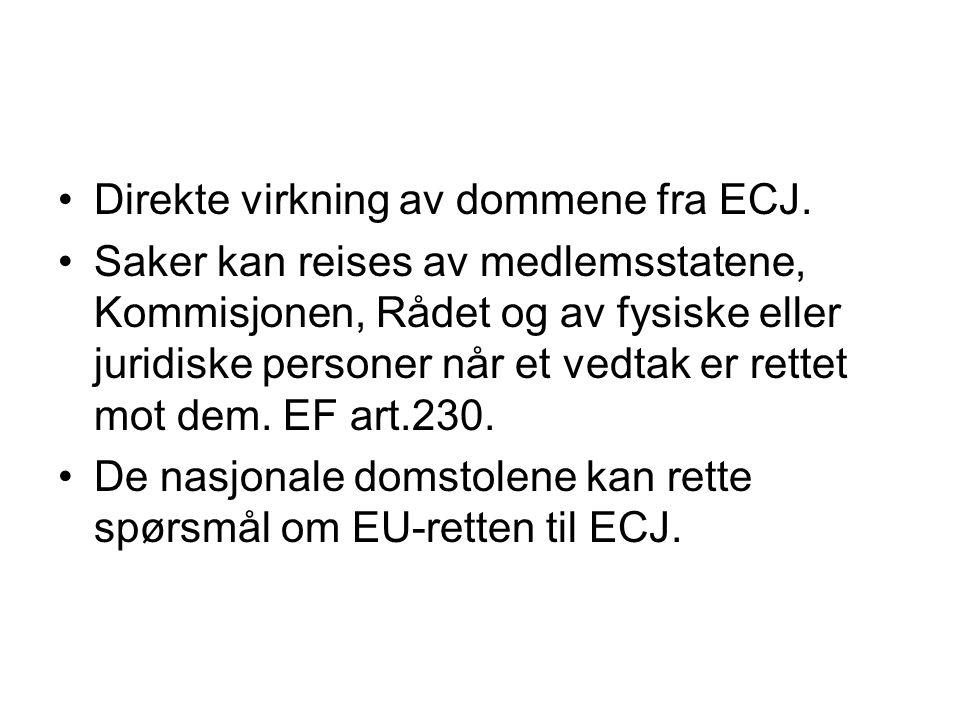 Direkte virkning av dommene fra ECJ.