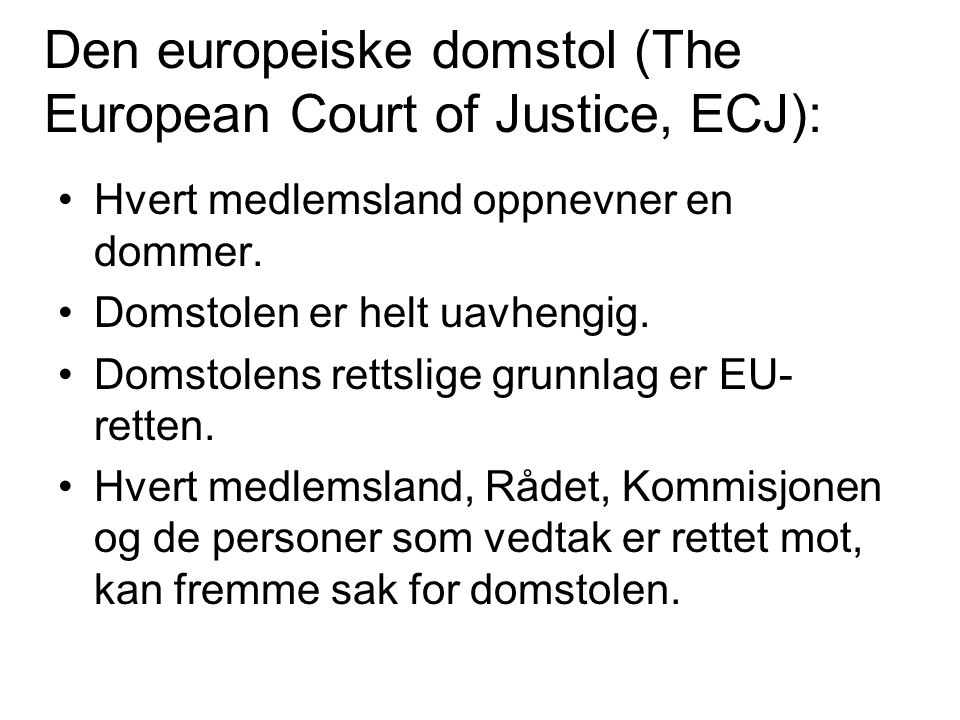 Den europeiske domstol (The European Court of Justice, ECJ):