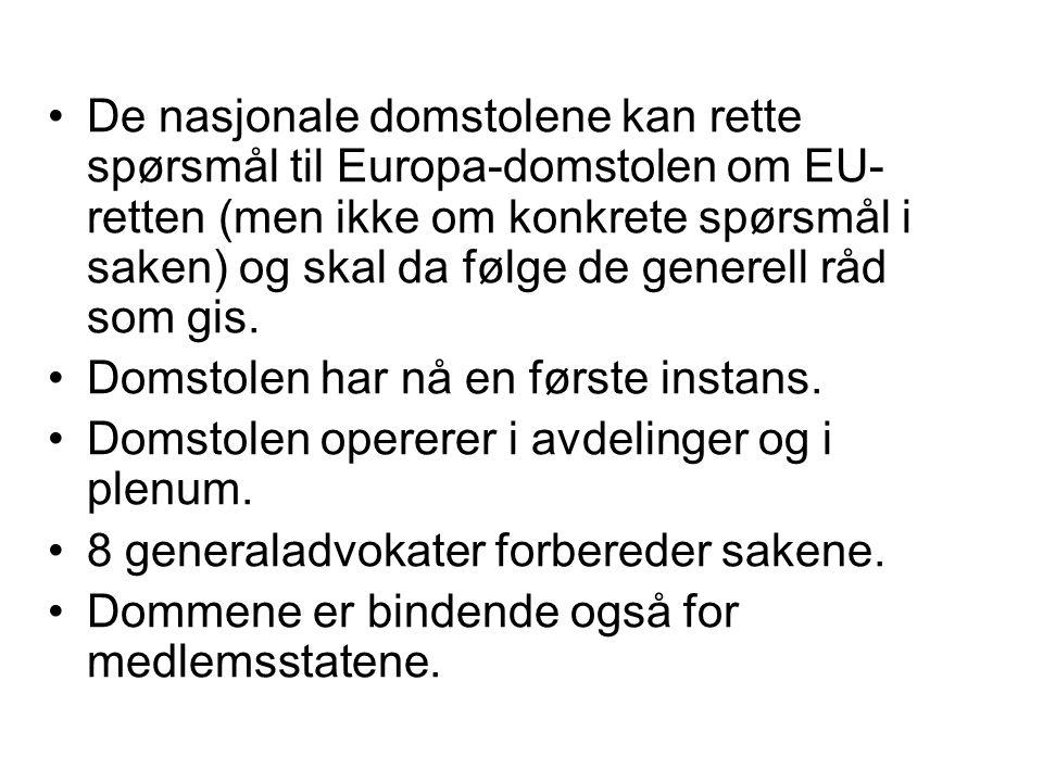 De nasjonale domstolene kan rette spørsmål til Europa-domstolen om EU-retten (men ikke om konkrete spørsmål i saken) og skal da følge de generell råd som gis.