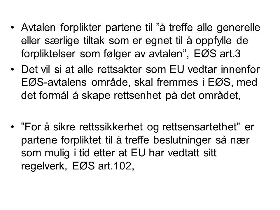 Avtalen forplikter partene til å treffe alle generelle eller særlige tiltak som er egnet til å oppfylle de forpliktelser som følger av avtalen , EØS art.3