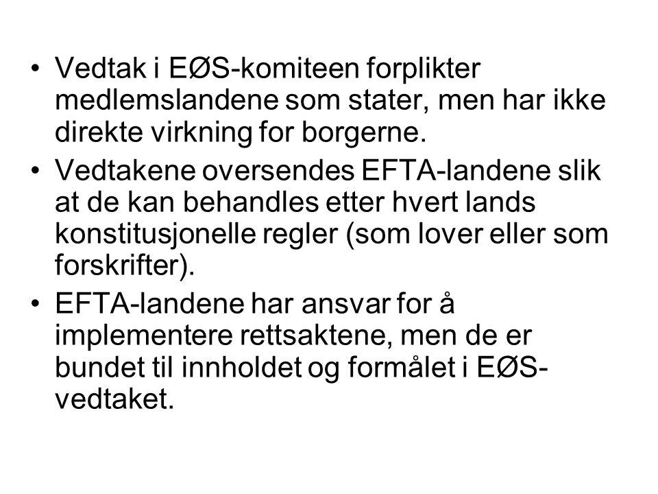 Vedtak i EØS-komiteen forplikter medlemslandene som stater, men har ikke direkte virkning for borgerne.