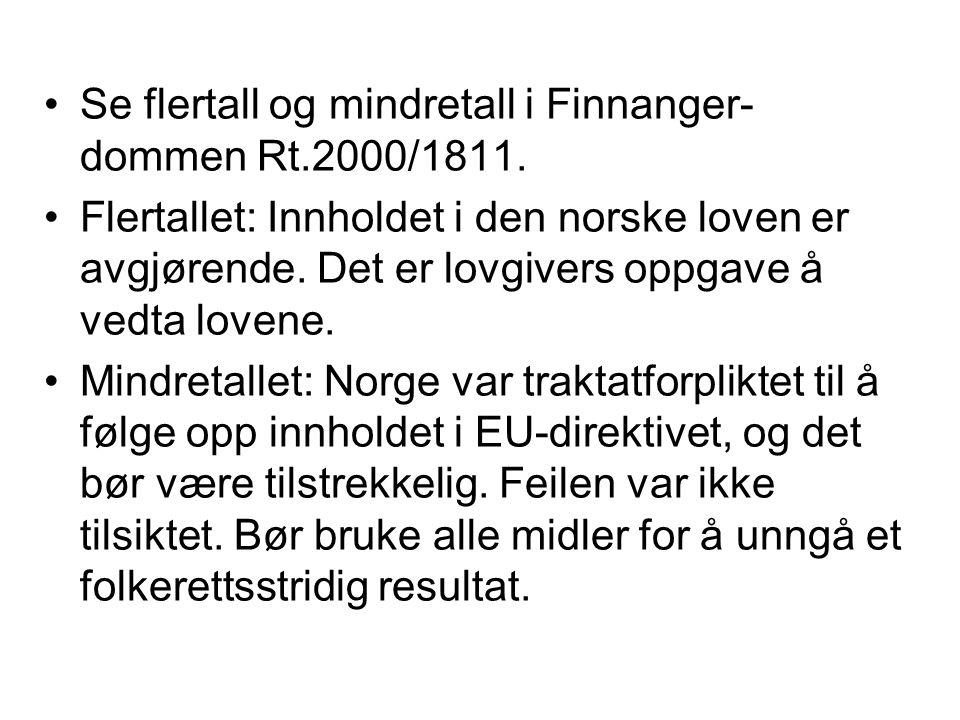Se flertall og mindretall i Finnanger-dommen Rt.2000/1811.
