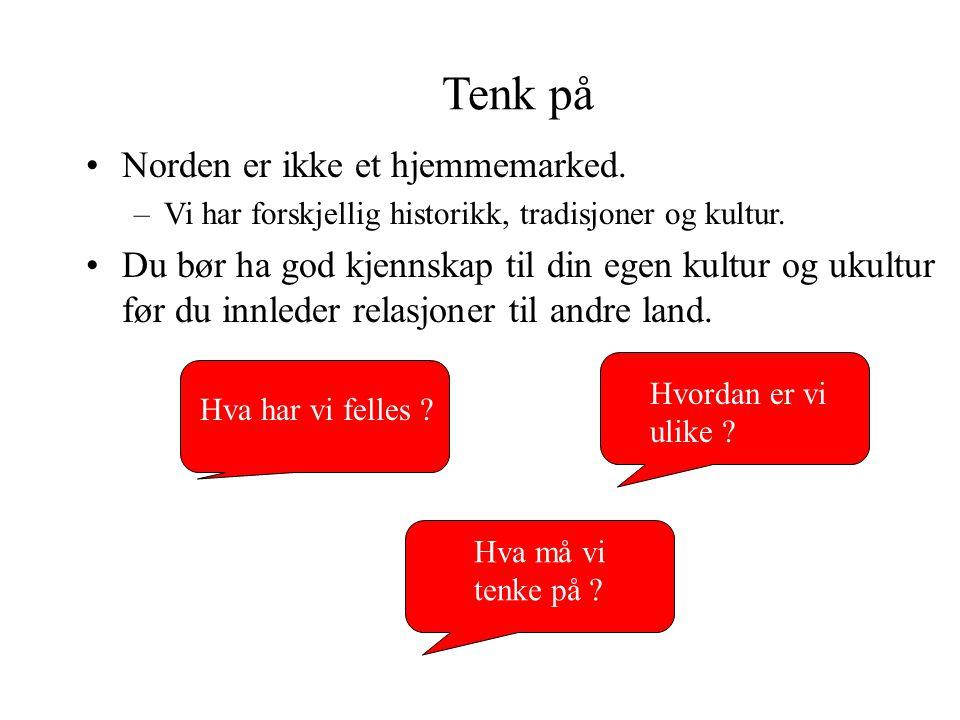 Tenk på Norden er ikke et hjemmemarked.