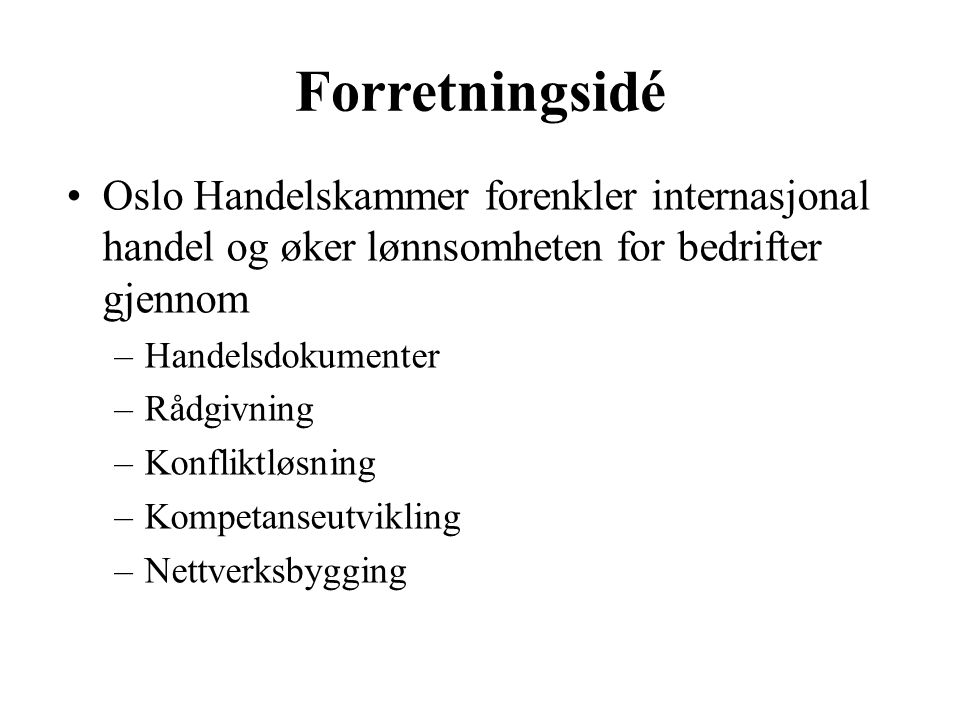 Forretningsidé Oslo Handelskammer forenkler internasjonal handel og øker lønnsomheten for bedrifter gjennom.