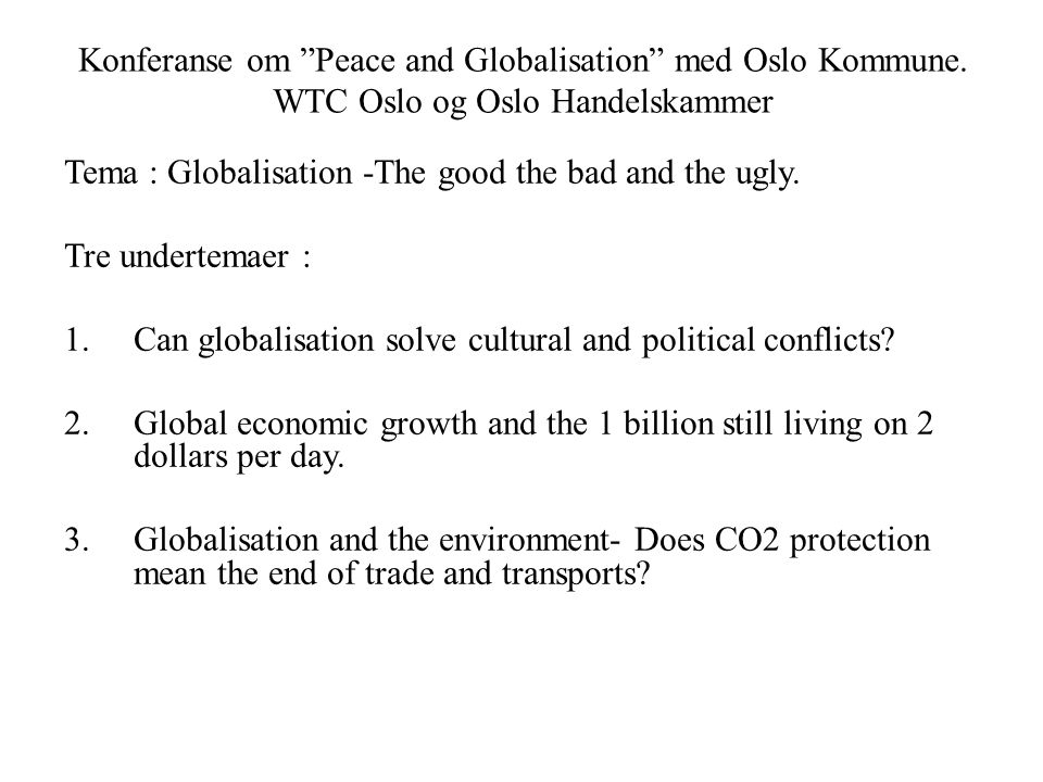 Konferanse om Peace and Globalisation med Oslo Kommune