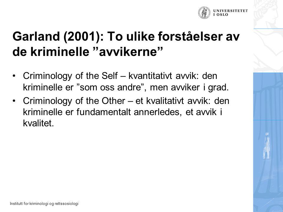 Garland (2001): To ulike forståelser av de kriminelle avvikerne
