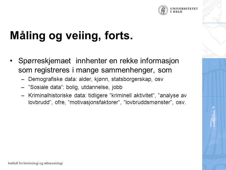 Måling og veiing, forts. Spørreskjemaet innhenter en rekke informasjon som registreres i mange sammenhenger, som.