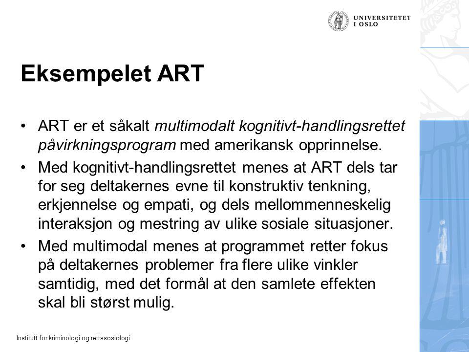 Eksempelet ART ART er et såkalt multimodalt kognitivt-handlingsrettet påvirkningsprogram med amerikansk opprinnelse.
