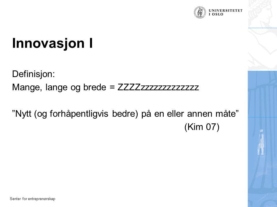 Innovasjon I Definisjon: Mange, lange og brede = ZZZZzzzzzzzzzzzzz
