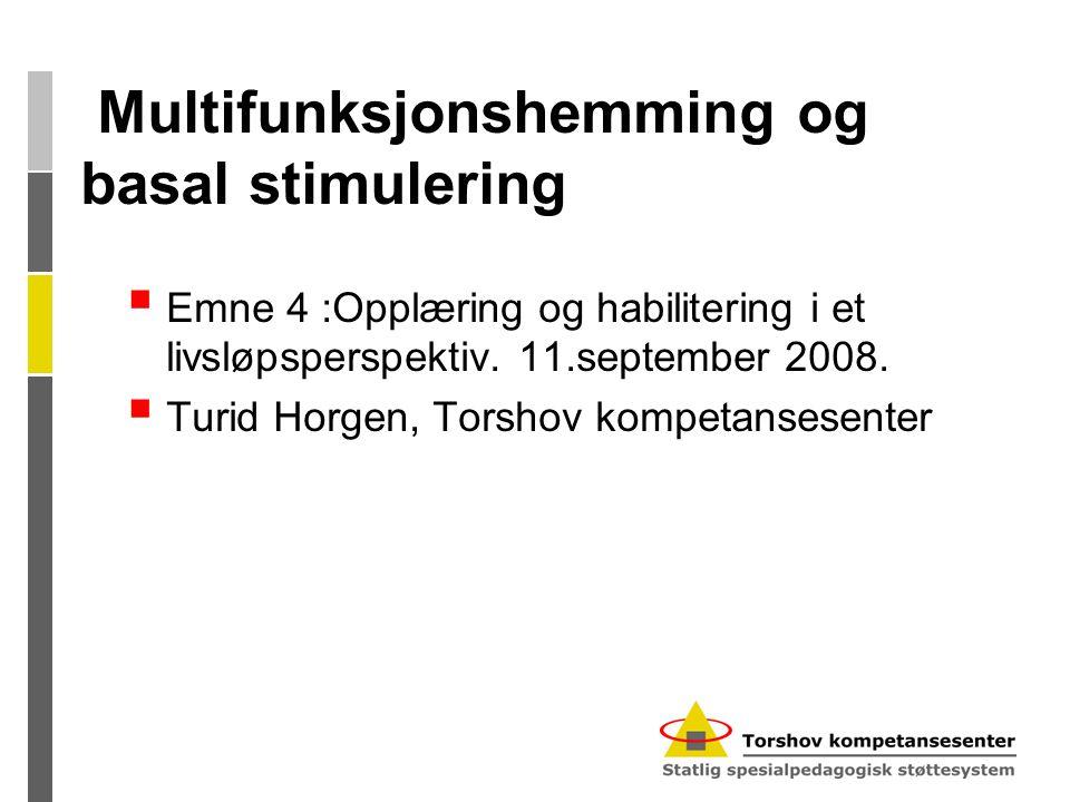 Multifunksjonshemming og basal stimulering