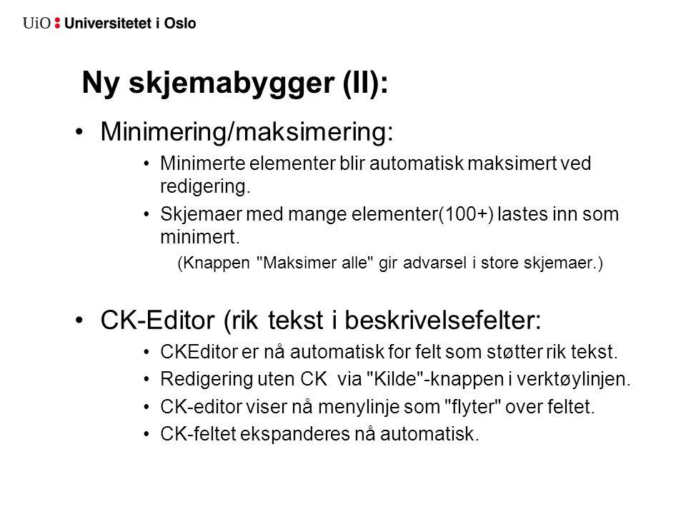 Ny skjemabygger (I) Innsetting av elementer: