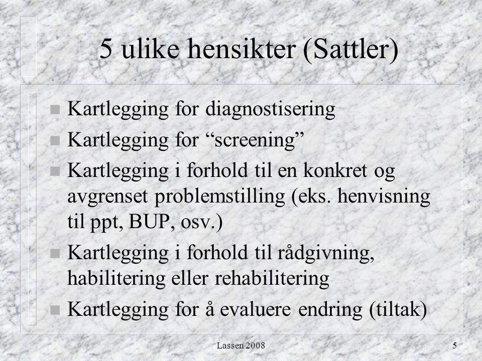 5 ulike hensikter (Sattler)
