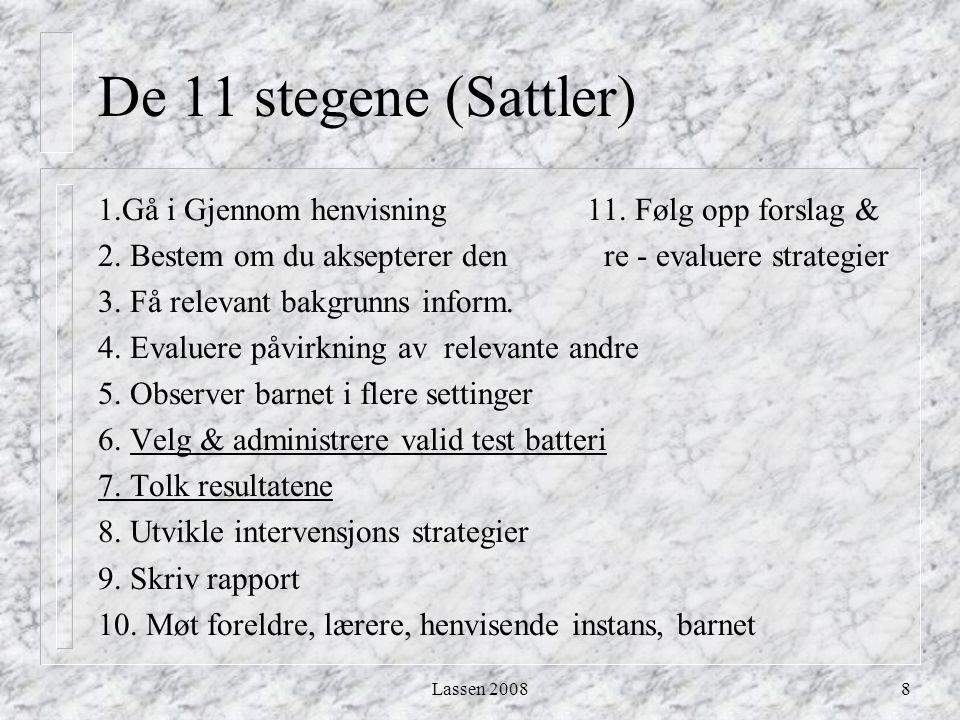 De 11 stegene (Sattler) 1.Gå i Gjennom henvisning 11. Følg opp forslag &