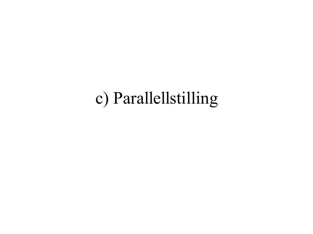 c) Parallellstilling