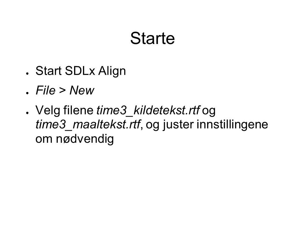 Starte Start SDLx Align File > New