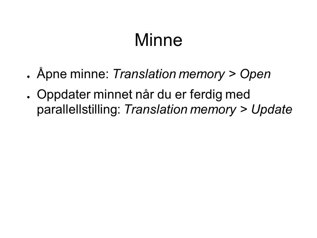 Minne Åpne minne: Translation memory > Open