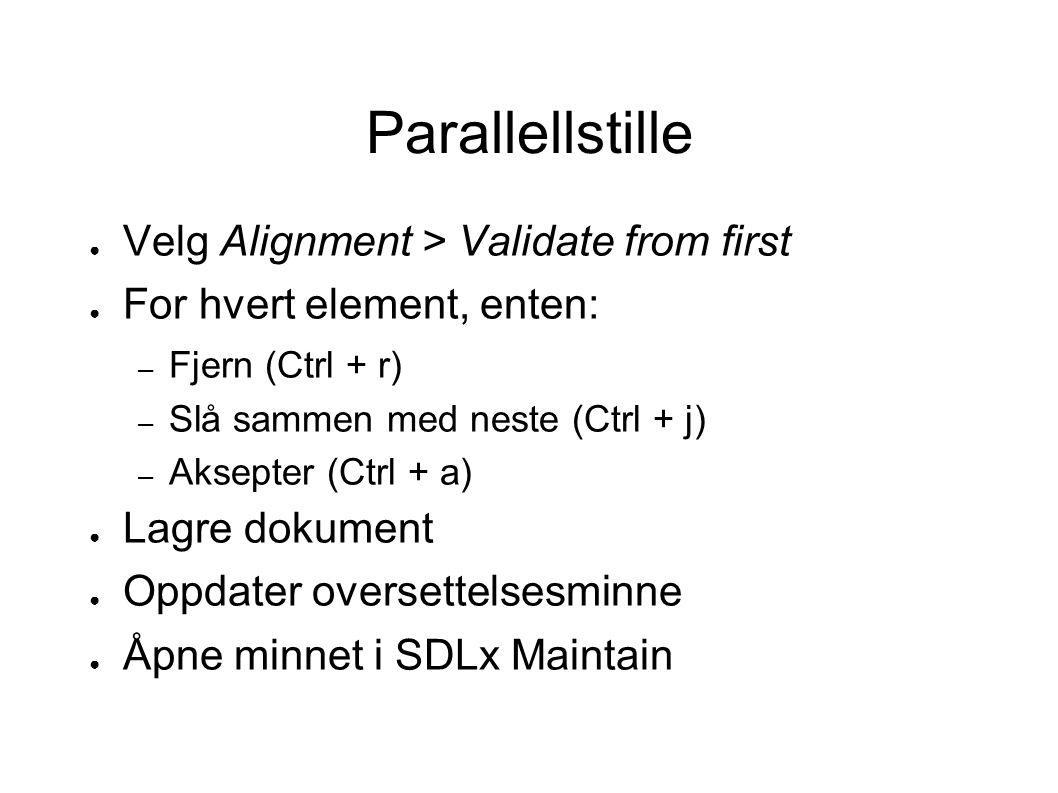 Parallellstille Velg Alignment > Validate from first